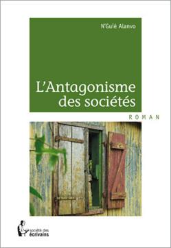 L'antagonisme des sociétés, par N'Guié Alanvo