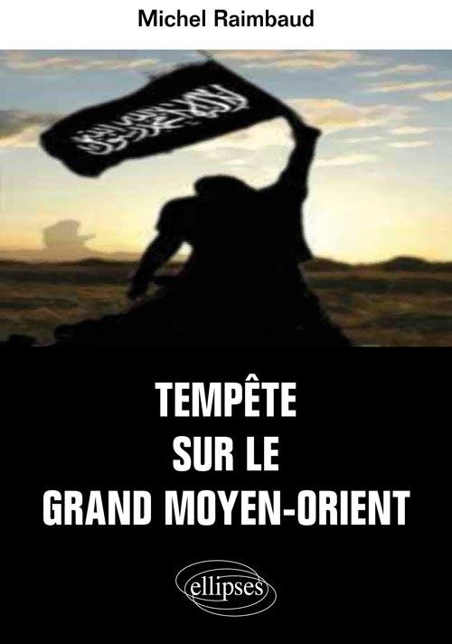 « Tempête sur le Grand Moyen-Orient » réédité