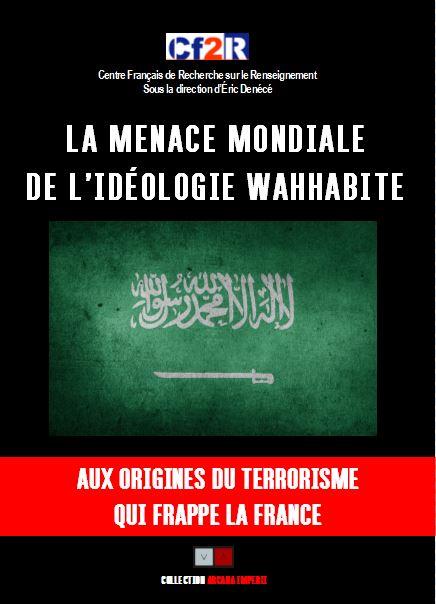 Livre - La menace mondiale de l'idéologie wahhabite : aux origines du terrorisme qui frappe la France et ailleurs