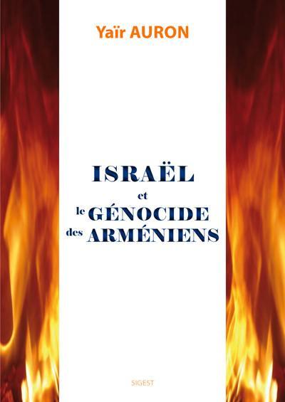 Israël et le génocide arménien : de la banalité de l'indifférence à celle du déni