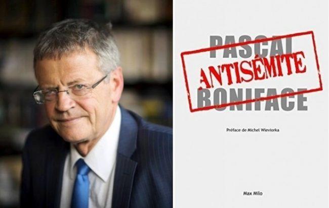 « L'antisémite » de Pascal Boniface, un livre hautement salutaire…