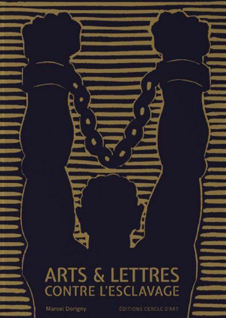 A ne pas manquer : Arts & Lettres contre l'esclavage de Marcel Dorigny