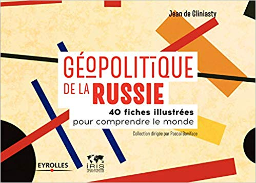 Enfin une vraie géopolitique de la Russie