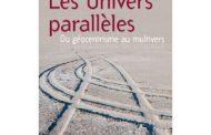 Les univers parallèles, du géocentrisme au multivers, par Max Rauner