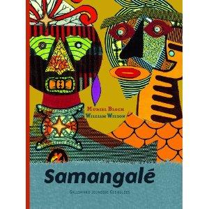 Samangalé, contes tissés et métissés, de Muriel Bloch et William Wilson