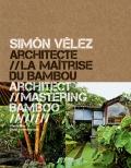 La maîtrise du bambou, de Simon Vélez