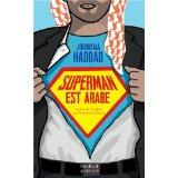 Superman est arabe – De Dieu, du mariage, des machos et autres désastreuses inventions, de Joumana Haddad