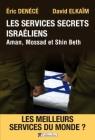Tout savoir sur les Les Services secrets israéliens, Aman, Mossad et Shin Beth*