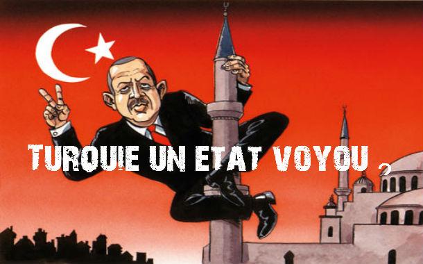 TURQUIE : LE NOUVEL ETAT VOYOU