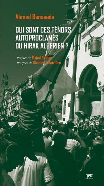 Vient de paraître : « Qui sont ces ténors autoproclamés du Hirak algérien ? » d'Ahmed Bensaada