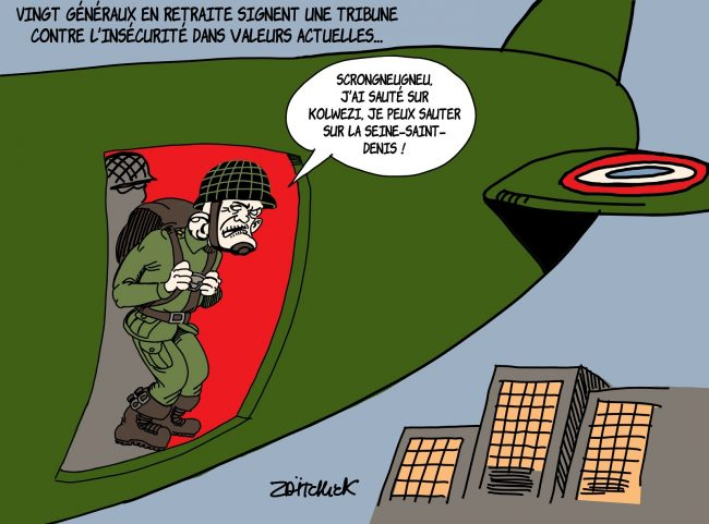 Ces militaires factieux qui veulent enfin gagner la guerre d'Algérie contre les banlieues !